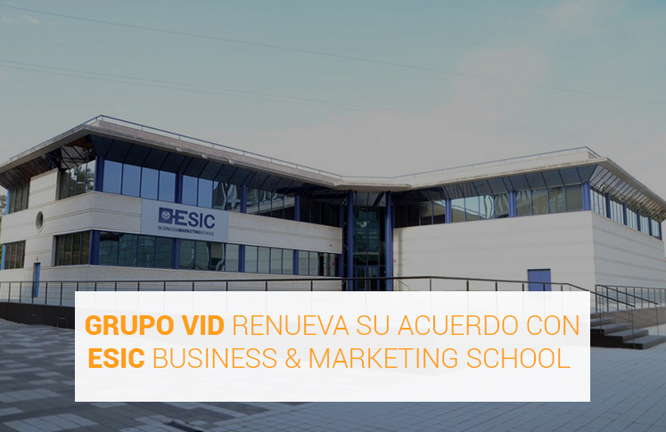 Grupo Vid renueva su acuerdo con ESIC Business & Marketing School